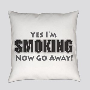 Yes I'm Smoking Everyday Pillow
