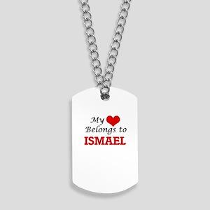 My heart belongs to Ismael Dog Tags
