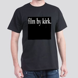film by kirk. dark t-shirt