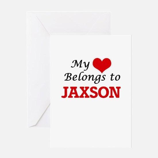 My heart belongs to Jaxson Greeting Cards