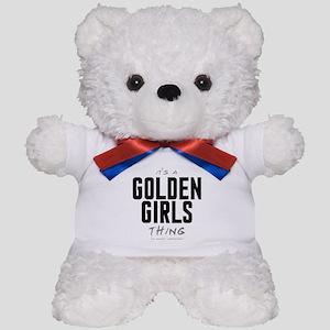 It's a Golden Girls Thing Teddy Bear
