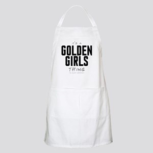 It's a Golden Girls Thing Apron