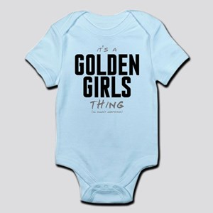 It's a Golden Girls Thing Infant Bodysuit