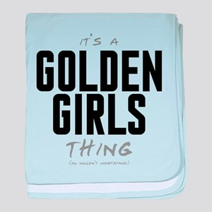 It's a Golden Girls Thing Infant Blanket