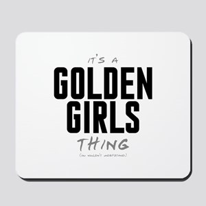 It's a Golden Girls Thing Mousepad
