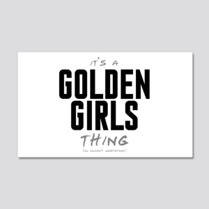 It's a Golden Girls Thing 22x14 Wall Peel