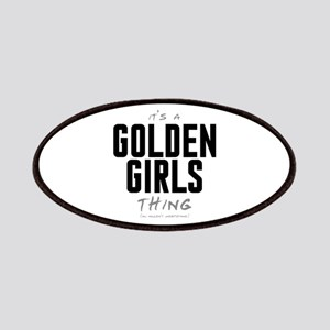 It's a Golden Girls Thing Patches