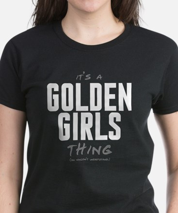 It's a Golden Girls Thing Women's Dark T-Shirt