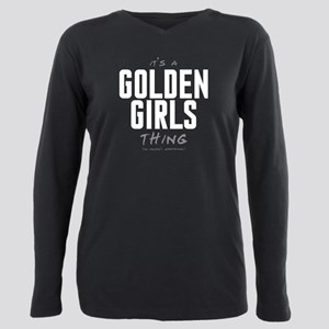 It's a Golden Girls Thing Plus Size Long Sleeve Te