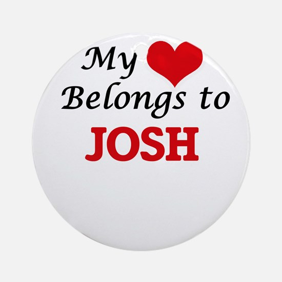 My heart belongs to Josh Round Ornament