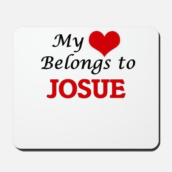 My heart belongs to Josue Mousepad