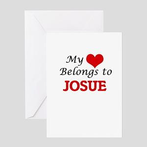 My heart belongs to Josue Greeting Cards