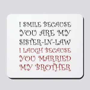 Smile Sister In Law Mousepad