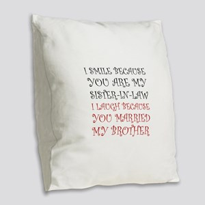 Smile Sister In Law Burlap Throw Pillow