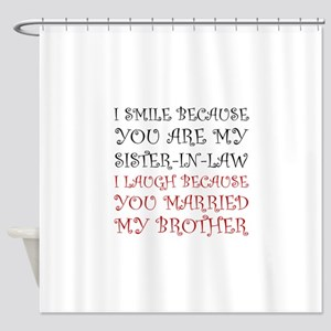 Smile Sister In Law Shower Curtain