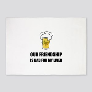 Friendship Bad For Liver 5'x7'Area Rug