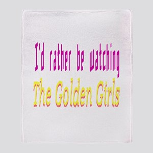 Rather Be Watching Golden Girls Throw Blanket