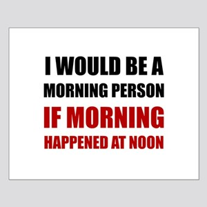 Morning Person At Noon Posters