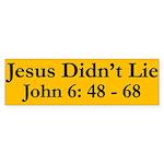 Jesus Didn't Lie Bumper Sticker