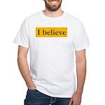 I believe Jesus Didn't Lie White T-Shirt