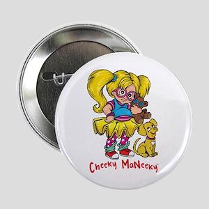 "Cheeky MaNeeky 2.25"" Button"