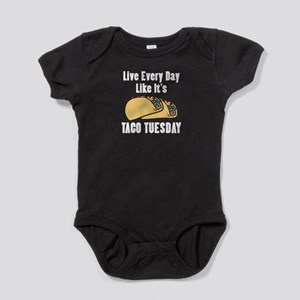 Live Every Day Like It's Taco Tuesday Body Suit