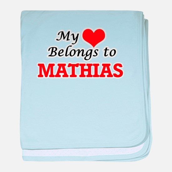 My heart belongs to Mathias baby blanket