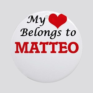 My heart belongs to Matteo Round Ornament
