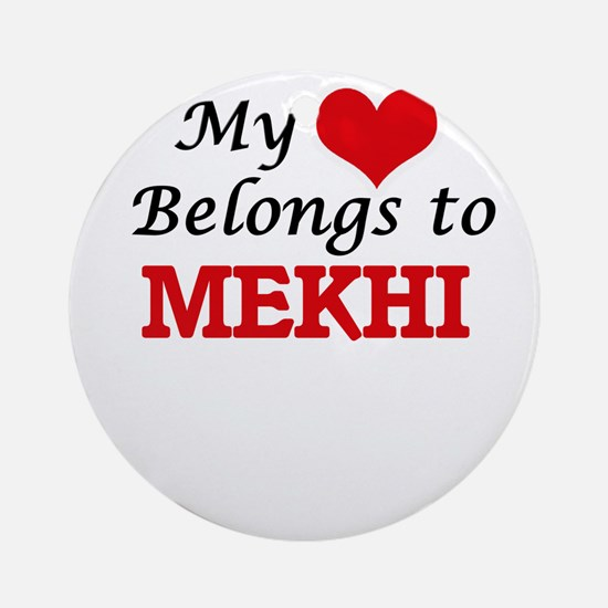 My heart belongs to Mekhi Round Ornament