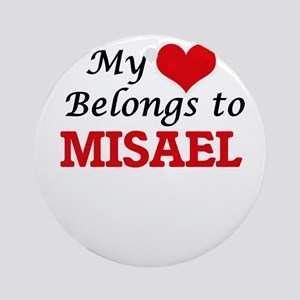 My heart belongs to Misael Round Ornament