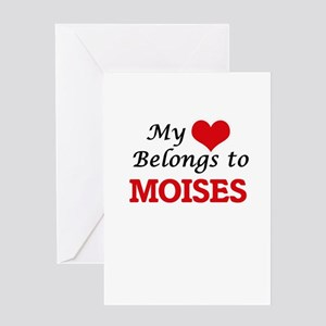 My heart belongs to Moises Greeting Cards