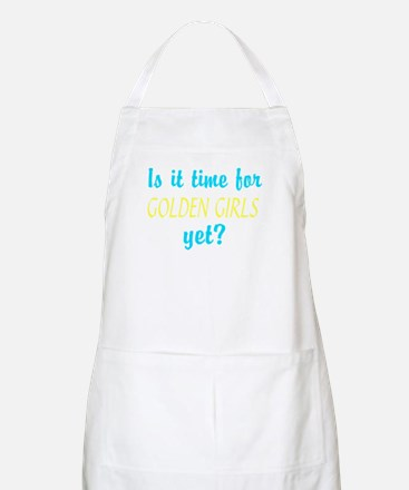 Time For The Golden Girls Apron