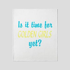 Time For The Golden Girls Throw Blanket