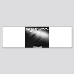 Give The Gift Of Vinyl Bumper Sticker