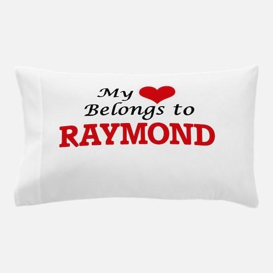 My heart belongs to Raymond Pillow Case