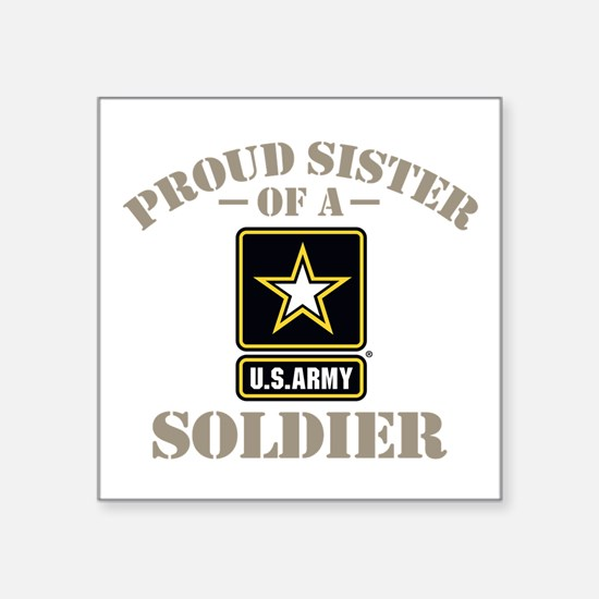 "Proud U.S. Army Sister Square Sticker 3"" x 3"""