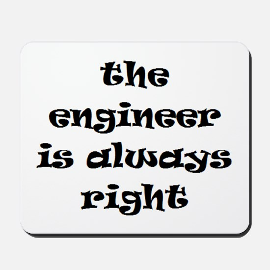 engineer always right Mousepad