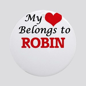 My heart belongs to Robin Round Ornament