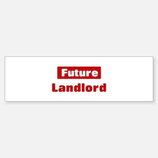 Future Landlord Bumper Bumper Bumper Sticker
