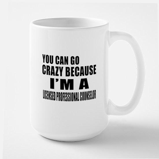 I Am Licensed Profesional Counsler Large Mug