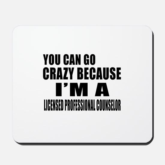 I Am Licensed Profesional Counsler Mousepad
