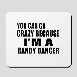 I Am Gandy dancer Mousepad