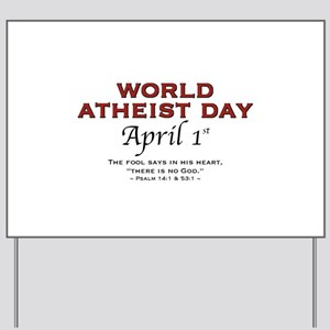 World Atheist Day - Yard Sign