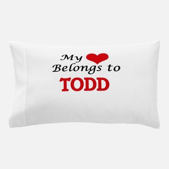 My heart belongs to Todd Pillow Case