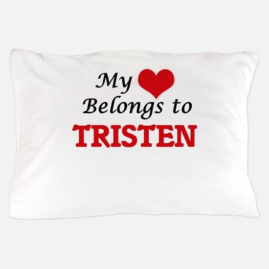 My heart belongs to Tristen Pillow Case