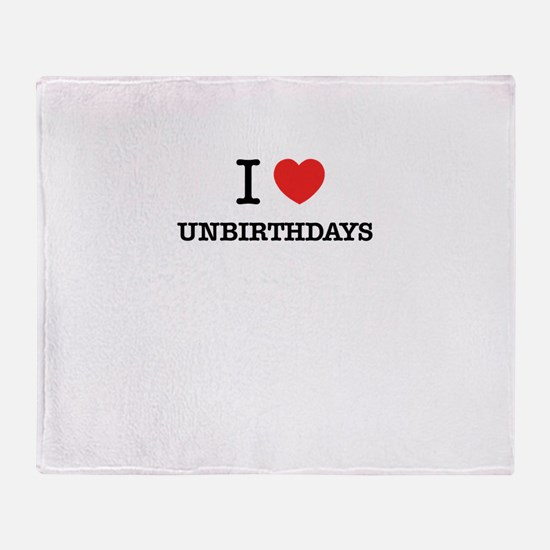 I Love UNBIRTHDAYS Throw Blanket