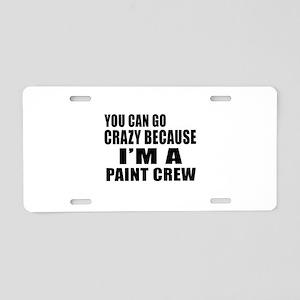 I Am Paint Crew Aluminum License Plate