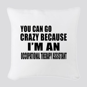 I Am Occupational Therapist Woven Throw Pillow
