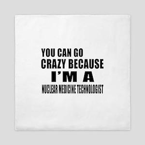 I Am Nuclear Medicine Technologist Queen Duvet