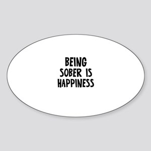 Being Sober is Happiness Oval Sticker